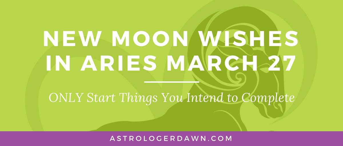 New Moon Wishes in Aries | Astrologer Dawn