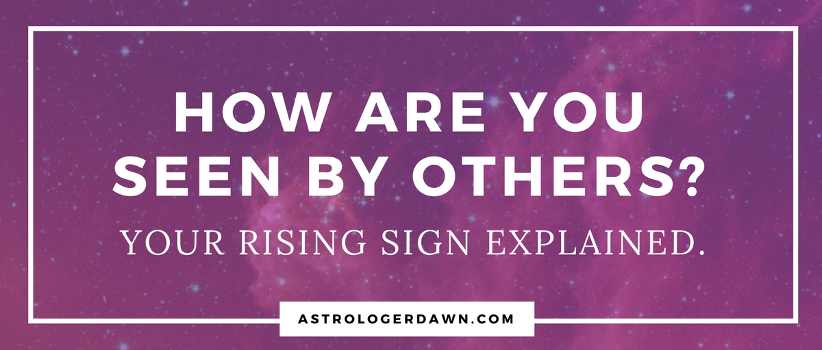 Your Rising Sign Explained | Astrologer Dawn