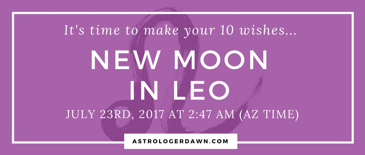 New Moon Wishes in LEO   Astrologer Dawn
