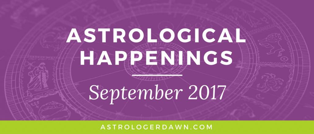 Astrological Happenings | September 2017 | Astrologer Dawn